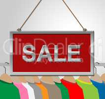 Sale Sign Shows Garment Discounts And Signboard