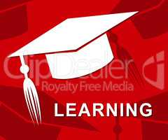 Learning Mortarboard Represents Hat Training And Academic