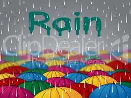 Rain Umbrellas Indicates Parasol Precipitation And Shower