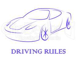 Driving Rules Shows Passenger Car And Automotive