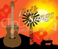 Folk Songs Indicates Ethnic Music And Ballards