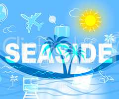 Seaside Holiday Represents Beach Holidays And Beaches
