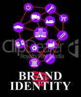 Brand Identity Means Identification Branding And Corporation