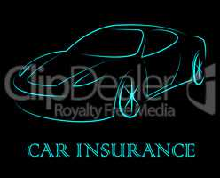 Car Insurance Indicates Coverage Vehicle And Auto