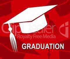 Graduation Mortarboard Represents Ceremony Uni And Graduated