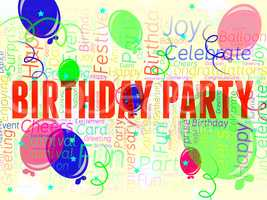 Birthday Party Means Parties Fun And Greeting