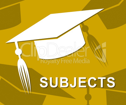 Subjects Mortarboard Means Schooling Educate And Topics
