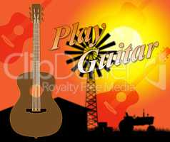 Play Guitar Shows Rock Instrument And Performing