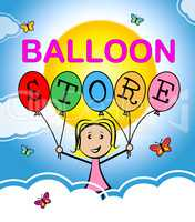 Balloon Store Indicates Checkout Shops And Trade
