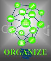 Organize Ideas Means Managed Manage And Consider