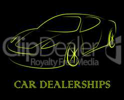 Car Dealerships Represents Business Organisation And Automotive
