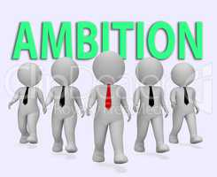 Ambition Businessmen Represents Target Dream And Objectives 3d R