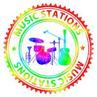 Music Stations Indicates Audio Broadcasting And Harmonies