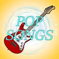 Pop Songs Represents Popular Music And Melodies
