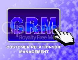 Crm Button Represents Customer Relationship Management And Control