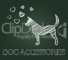 Dog Accessories Represents Product Pedigree And Pup