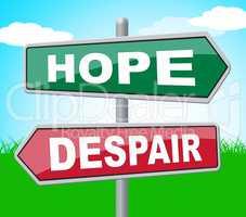Hope Despair Shows Wishful Display And Hoping