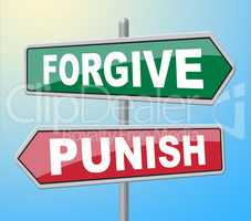 Forgive Punish Signs Shows Let Off And Excuse