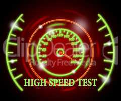 High Speed Test Represents Searching Speedy And Quick Websites