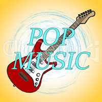 Pop Music Indicates Acoustic Musical And Popular Songs
