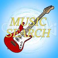 Music Search Shows Researching Inquiry And Exploration Of Songs