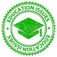 Education Issues Shows Schooling Critical And Stamps