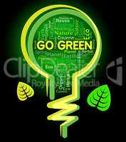 Go Green Means Earth Friendly And Environment