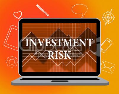 Investment Risk Means Portfolio Caution And Money