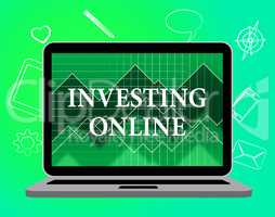 Investing Online Means Web Site And Computer