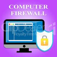 Computer Firewall Shows Web Site And Digital Security