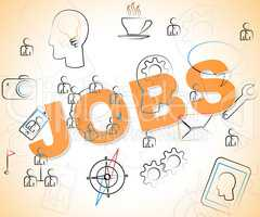 Jobs Word Indicates Occupation Hire And Work