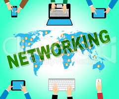 Networking Online Shows Global Communications And Connectivity