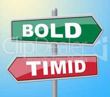 Bold Timid Shows Display Cautious And Introvert
