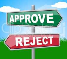 Approve Reject Represents Signboard Assurance And Refused