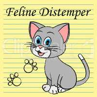 Feline Distemper Represents Domestic Cat And Cats