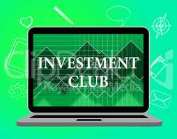 Investment Club Represents Invested Social And Association