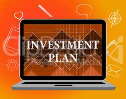 Investment Plan Indicates System Strategies And Invests