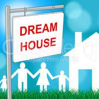 Dream House Represents Property Message And Wish