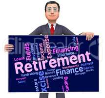 Retirement Word Indicates Finish Working And Pensioner