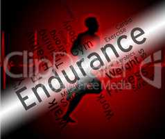 Endurance Word Represents Getting Fit And Athletic