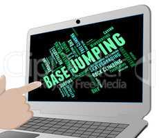 Base Jumping Indicates Basejump Basejumper And Basejumping