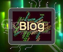Blog Word Indicates Websites Internet And Blogging