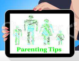 Parenting Tips Represents Mother And Child And Assistance