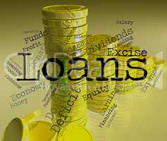Loans Word Indicates Advance Credit And Lending