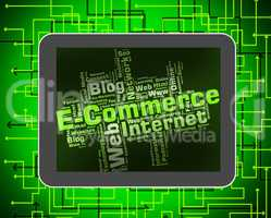 Ecommerce Word Indicates Online Business And Biz