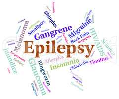 Epilepsy Illness Means Poor Health And Afflictions