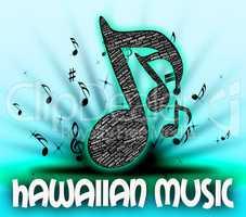 Hawaiian Music Shows Sound Tracks And Audio
