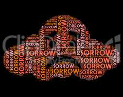 Sorrow Word Represents Broken Hearted And Depressed
