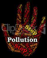 Stop Pollution Represents Air Polution And Caution