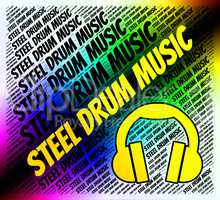 Steel Drum Music Means Sound Track And Audio